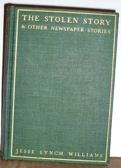 The Stolen Story and Other Newspaper Stories. Jesse Lynch Williams.