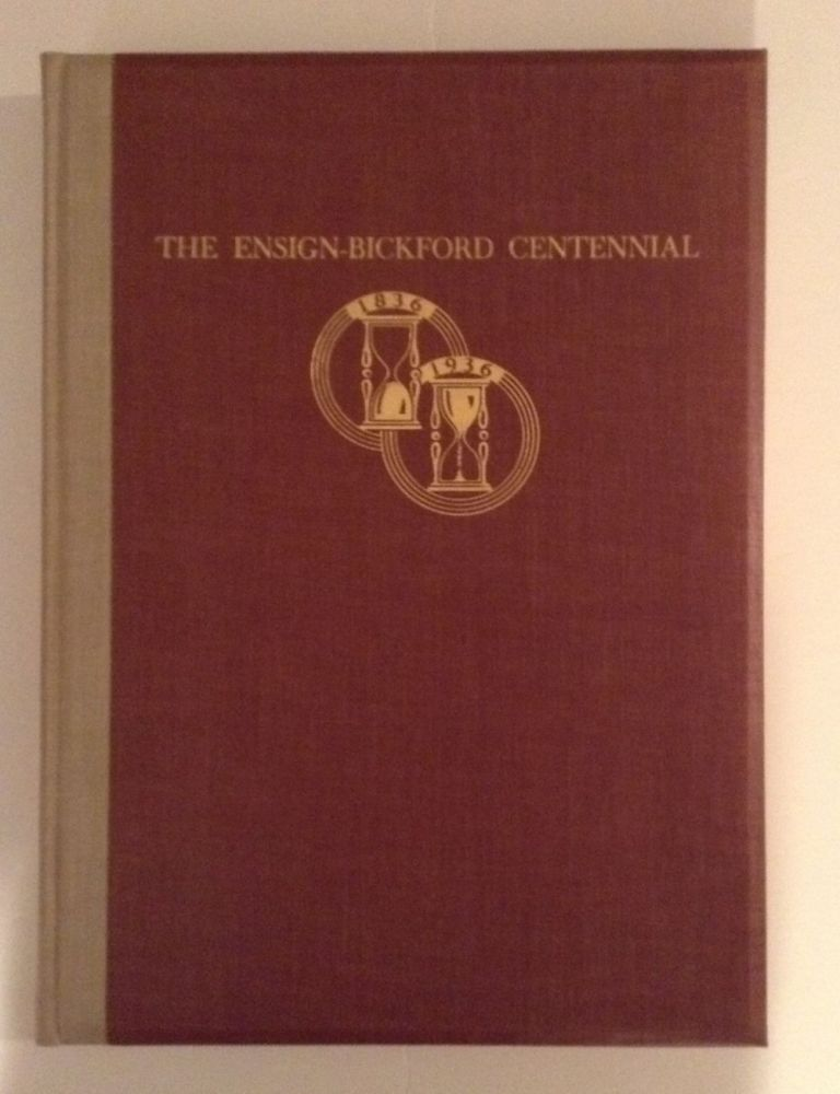 100 Years. The Ensign-Bickford Company And The Safety Fuse Industry In America. A Record Of One Hundred Years Achievement 1836 - 1936. John E. Ellsworth.