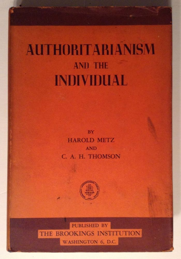 Authoritarianism and the Individual. Harold W. Metz, Charles A. H. Thomson.