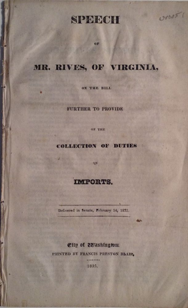 Speech Of Mr. Rives, Of Virginia, On The Bill Further To Provide, Of The Collection Of Duties. William Cabell Rives.
