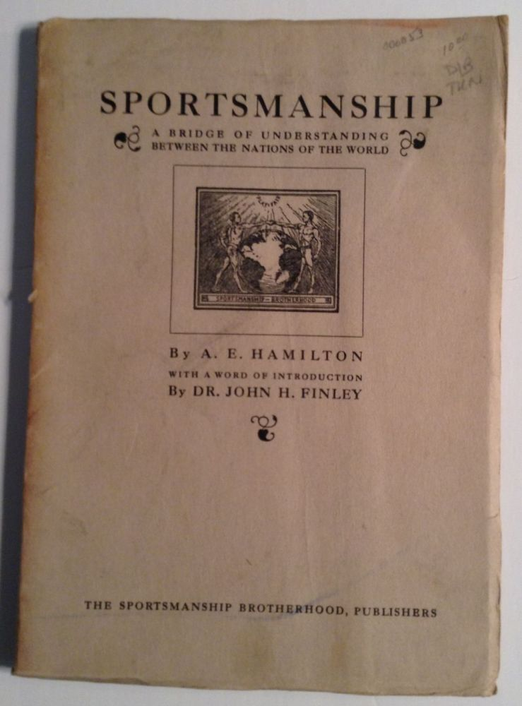 Sportsmanship. A Bridge Of Understanding Between The Nations Of The World. A. E. Hamilton.