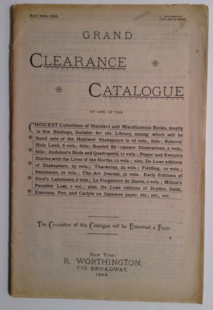 Grand Clearance Catalogue Of One Of The Choicest Collections Of Standard And Miscellaneous Books, Mostly In Fine Bindings. R. Worthington.