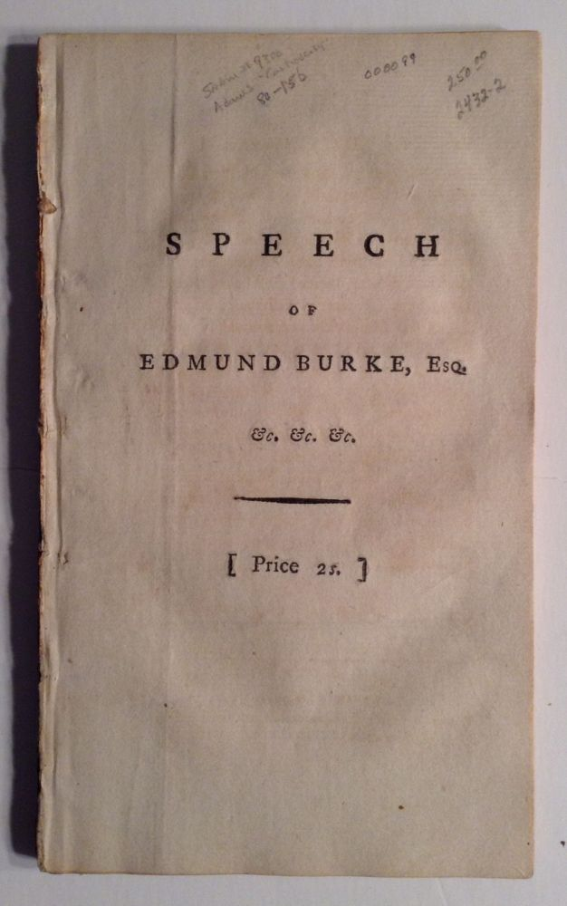 Speech of Edmund Burke, Esq....On Preseenting...A Plan For The Better Security Of The Independence Of Parliament, And The Oeconomical Reformation Of The Civil And Other Establishments. Edmund Burke.