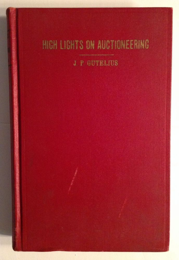 High Lights On Auctioneering. Col. J. P. Gutelius.