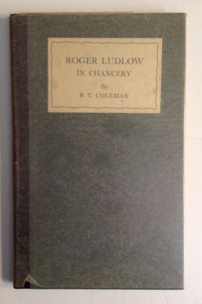 Roger Ludlow In Chancery. R. V. Coleman.