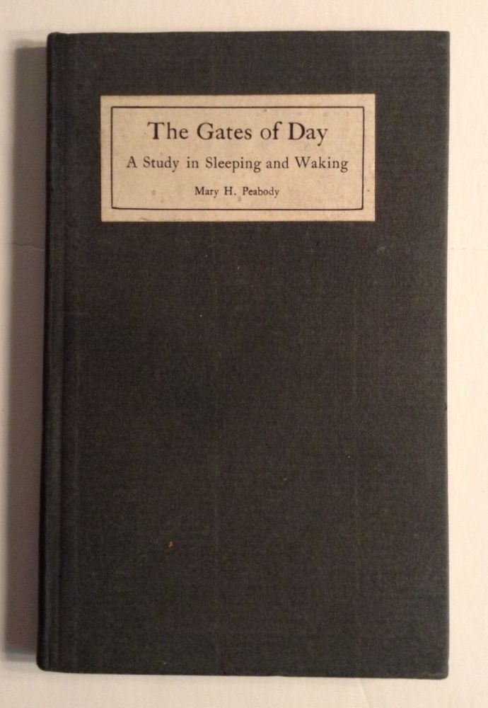 The Gates Of Day. A Study In Sleeping And Waking. Mary H. Peabody.