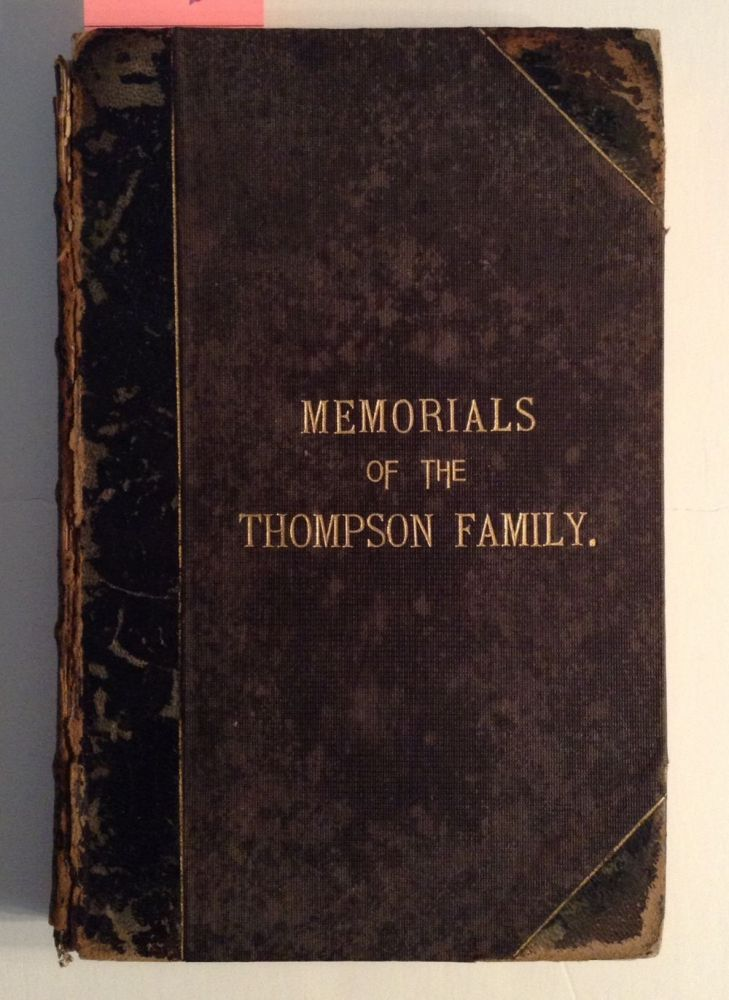 Memorials Of The Thompson Family And Of Goshen...For Family Friends. Edward W. Hooker, Compiler.