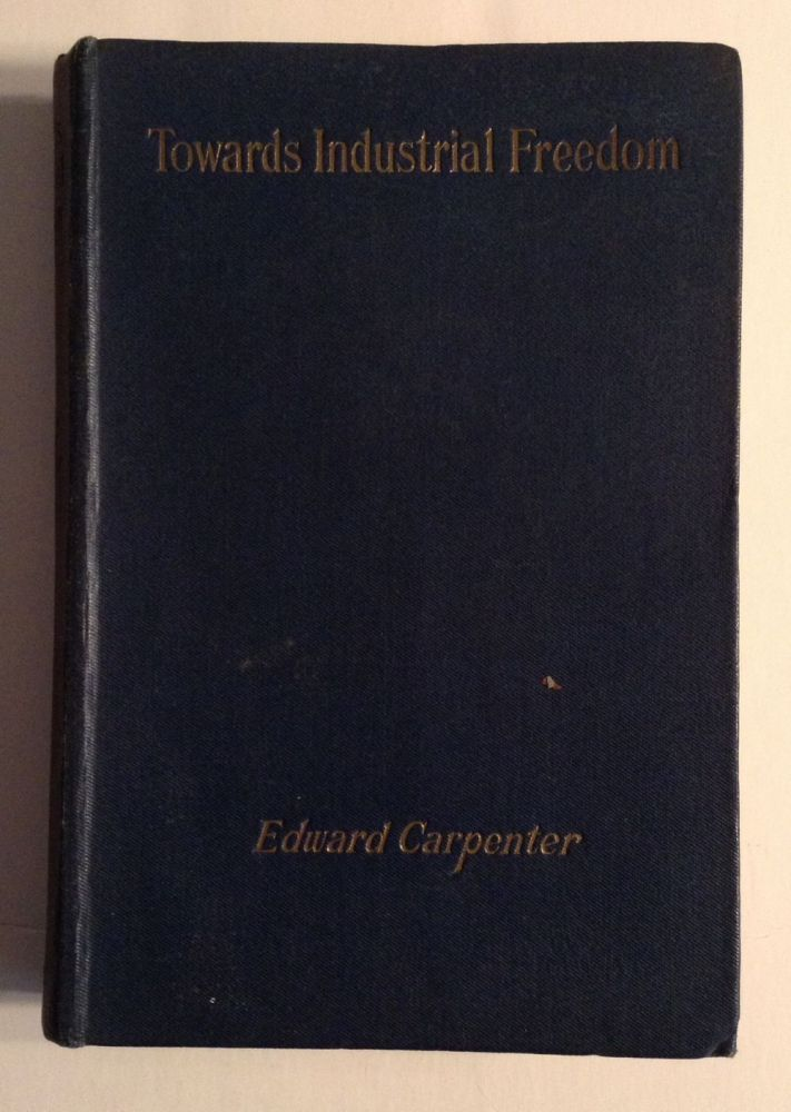Towards Industrial Freedom. Edward Carpenter.