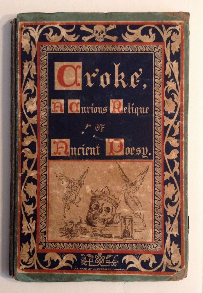 Croke. A Curious Relique Of Ancient Poetry To Which Is Added A Short Memoir Of John Beaugaphlyns, J. Burnand.