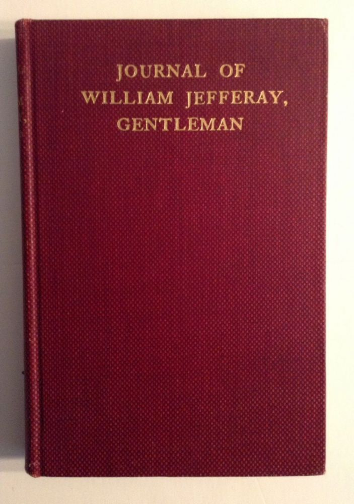 Journal Of William Jefferay, Gentleman....A Diary That Might Have Been. John Osborne Austin.