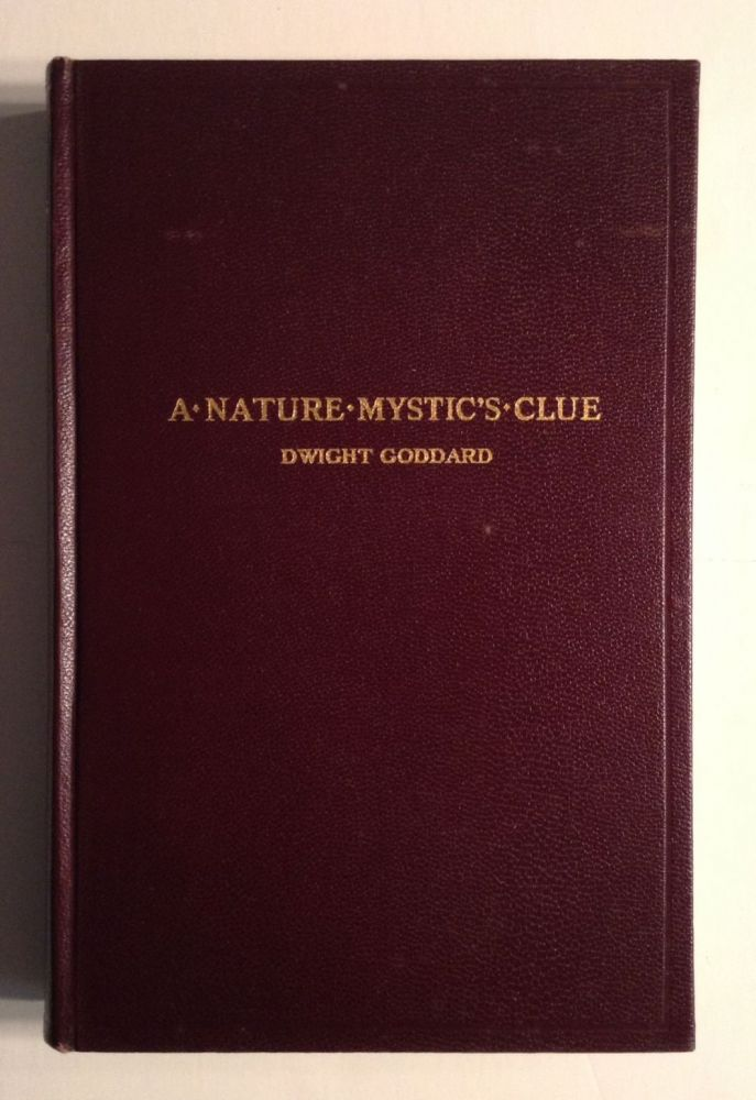 A Nature Mystic's Clue. Dwight Goddard.
