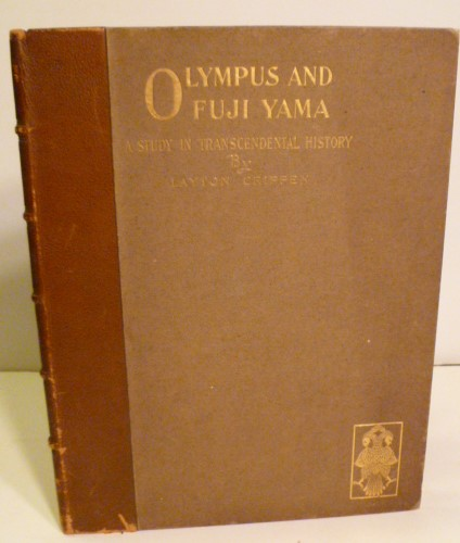 Olympus And Fuji Yama; A Study In Transcendental History. Layton Crippen.