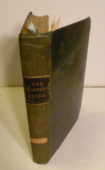 The Planter's Guide; Or, A Practical Essay On The Best Method Of Giving Immediate Effect To Wood. Sir Henry Steuart.