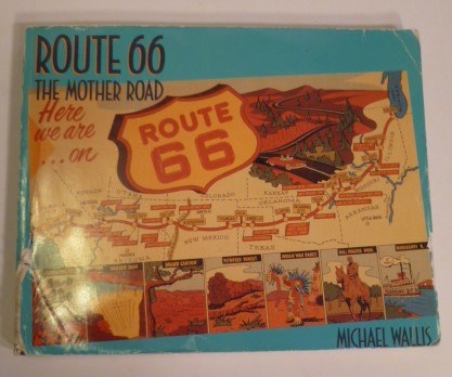Route 66 The Mother Road. Michael Wallis.