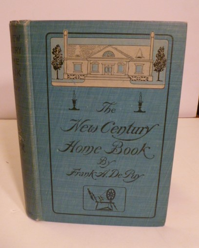 The New Century: Home Book. Frank A. De Pay.