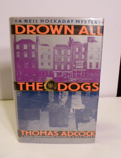 Drown All The Dogs. Thomas Adcock.