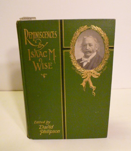 Reminiscences. Isaac M. Wise.