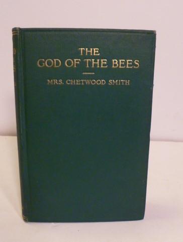 The God Of The Bees. Mrs. Chetwood Smith.