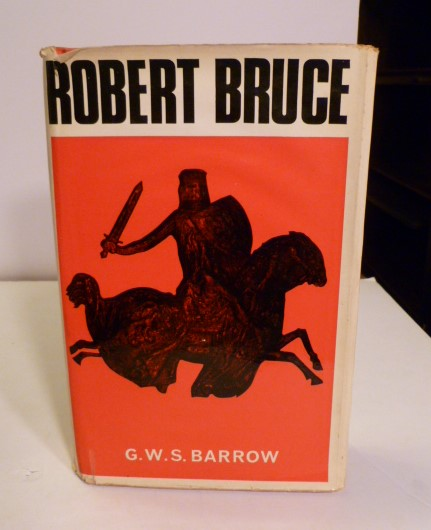 Robert Bruce: And The Community Of The Real, Of Scotland. G. W. S. Barrow.