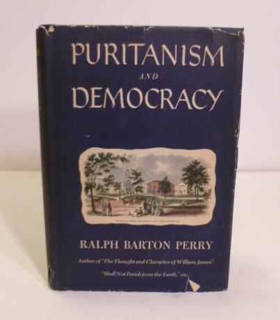 Puritanism And Democracy. Ralph Barton Perry.