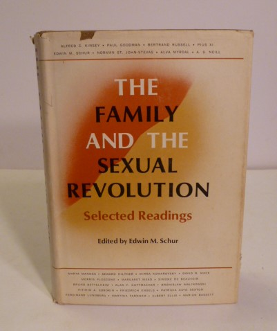 The Family And The Sexual Revolution. Edwin M. Schur.