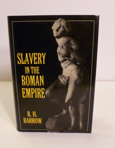 Slavery In The Roman Empire. R. H.. B. Litt Barrow, M. A.