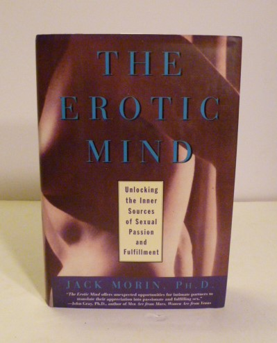 The Erotic Mind. Jack Ph. D. Morin.
