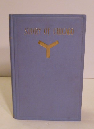 Story Of Chicago; in The Connection With The Printing Business. Gordonm Nelly Kinzie.