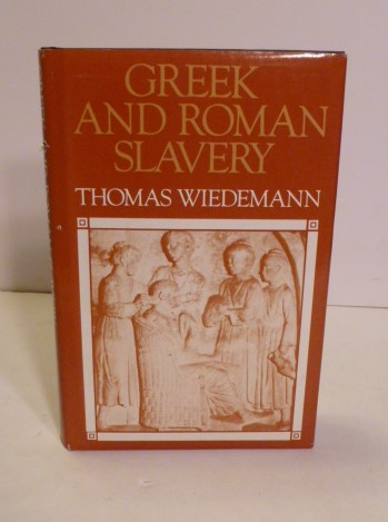 Greek And Roman Slavery. Thomas Weidemann.