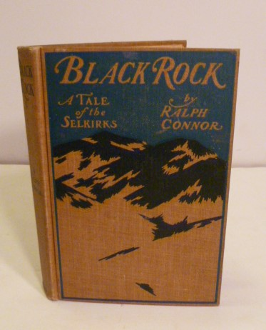 Black Rock: a Tale of the Selkirks. Ralph Connor.