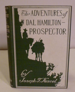 The Adventures Of Dal Hamilton- Prospector. Joesph T. Kescel.
