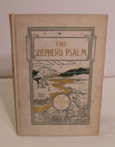 The Northfield Edition; The Shepherd Psalm. F. B. B. A. Meyer.