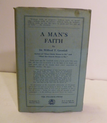 A Man's Faith. Dr. Wilfred T. Grenfell.