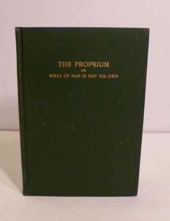 The Proprium Or What Of Man Is Not His Own. John Bigelow.