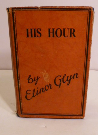 His Hour. Elinor Glyn.