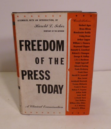 Freedom of The Press Today. Harold L. Ickes.