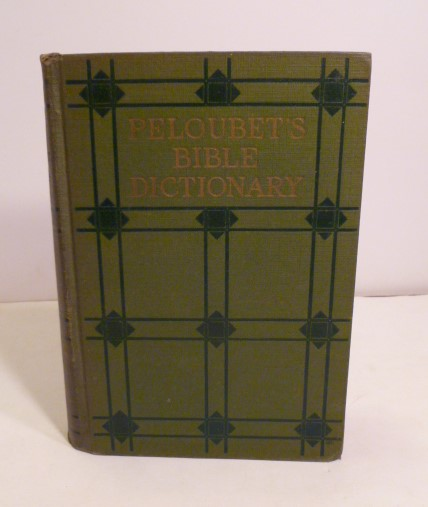 Peloubet's Bible Dictionary. ALice D. Adams.