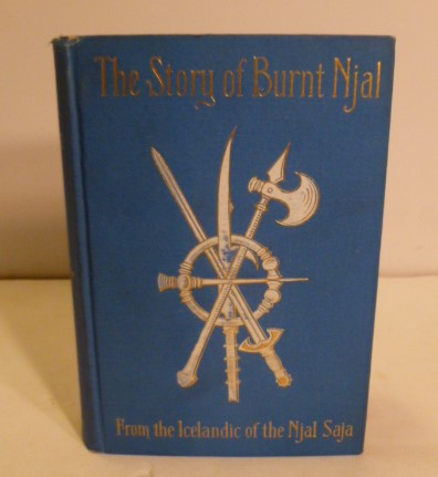 The STory; Of Burnt Njal; From The Icelandic Of The Njals Saga. George Webbe. D. C. L. Dasent.