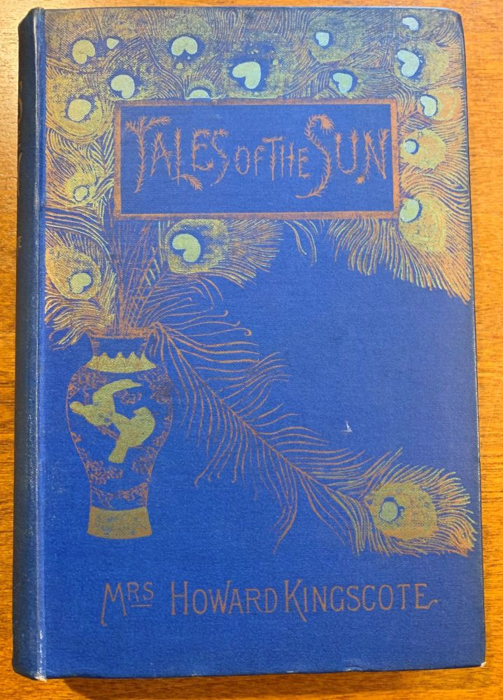 Tales Of The Sun Or Folklore Of Southern India. Mrs. Howard Kingscote, Pandit Natesa Sastri.