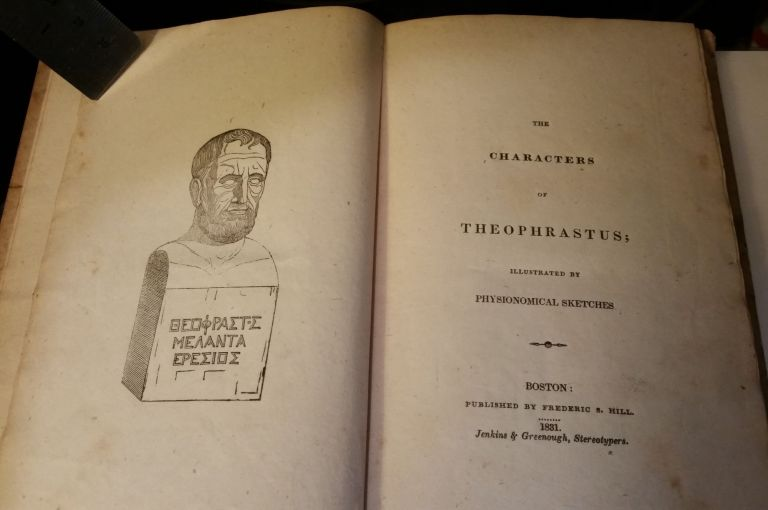 The Characters of Theophrastus; Illustrated By Physionomical Sketches. Theophrastus.