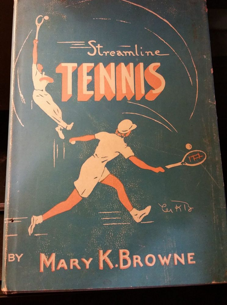 Streamline Tennis. Mary K. Browne.