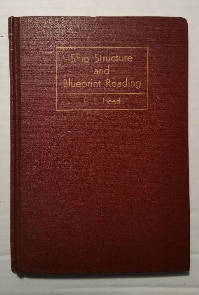 Ship Structure and Blueprint Reading. H. L. Head.