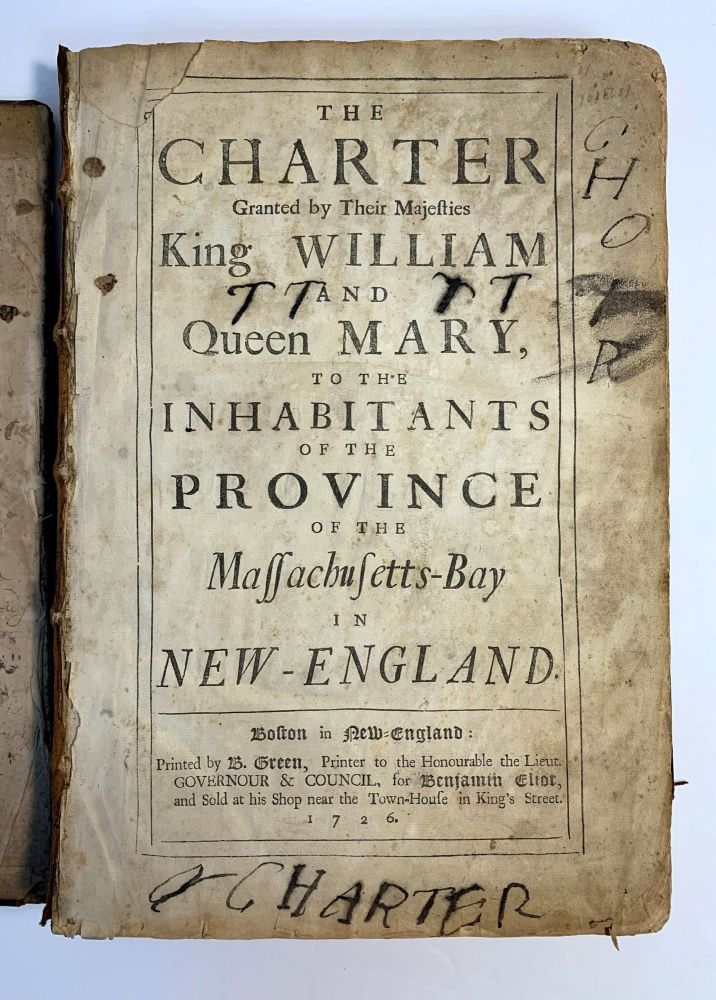 The Charter Granted By Their Majesties King William And Queen Mary To The Inhabitants Of The Province Of The Massachusetts-Bay In New England. Massachusetts-Bay.