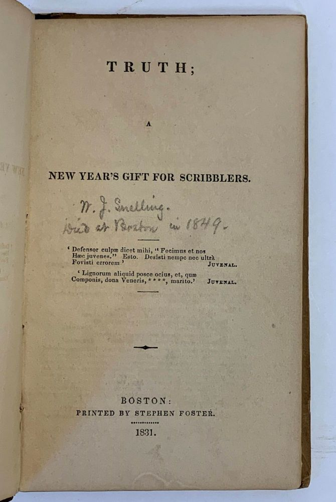 Truth; A New Year's Gift For Scribblers. William J. Snelling.