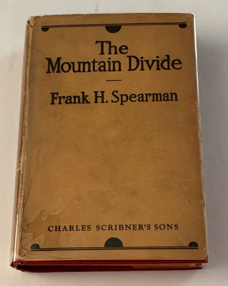 The Mountain Divide. Frank H. Spearman.