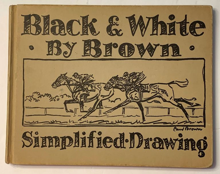 Black and White By Brown. Simplified Drawing. Paul Brown.