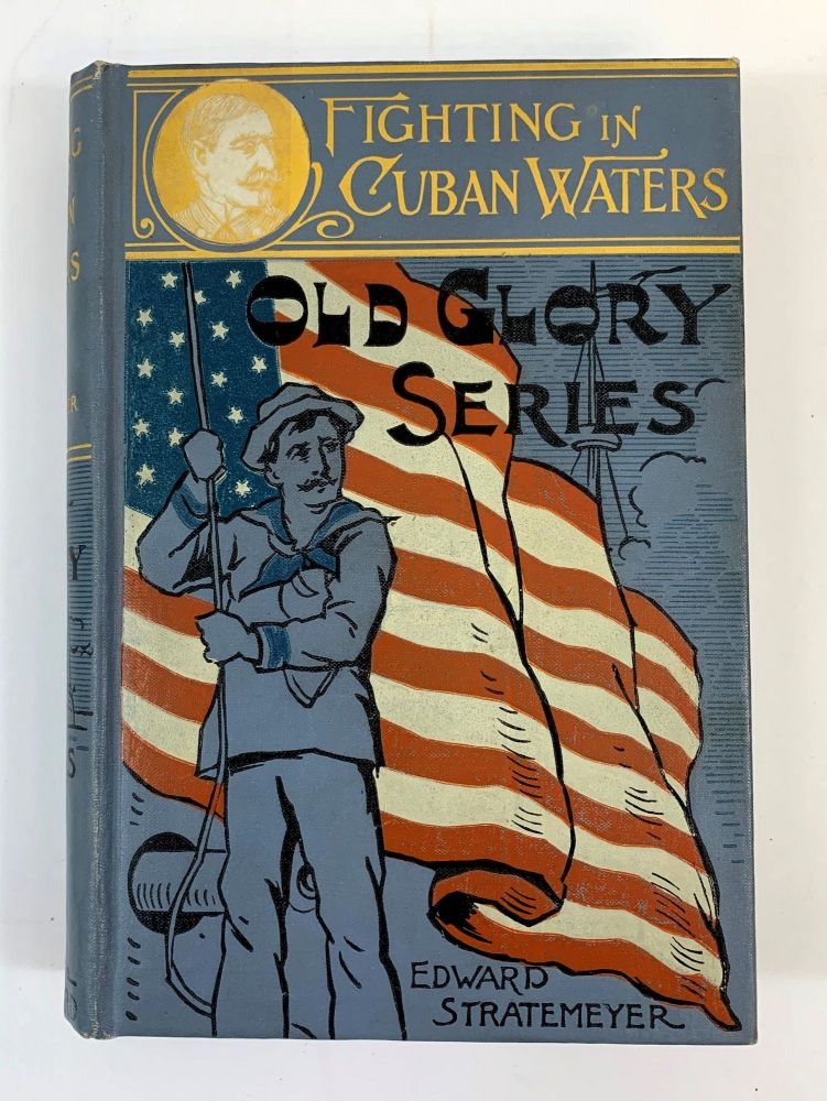 """Fighting In Cuban Waters Or Under Schley On The Brooklyn. (At head of Title: """"Old Glory Series"""".). Edward Stratemeyer."""