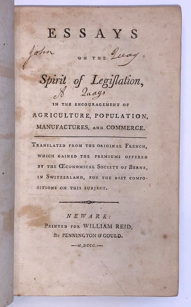 Essays On The Spirit of Legislation, In The Encouragement Of Agriculture, Population, Manufactures, and Commerce. Anonymous.