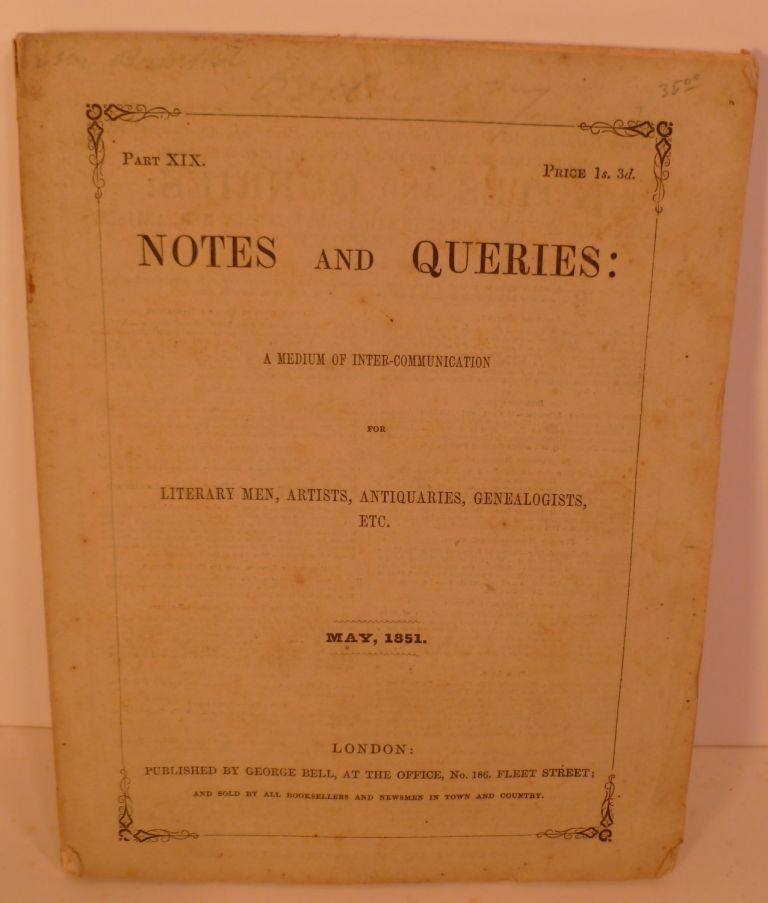 Notes And Queries: A Medium Of Inter-Communication For Literary Men, Artists. Antiquaries, Genealogists, Etc. May, 1851