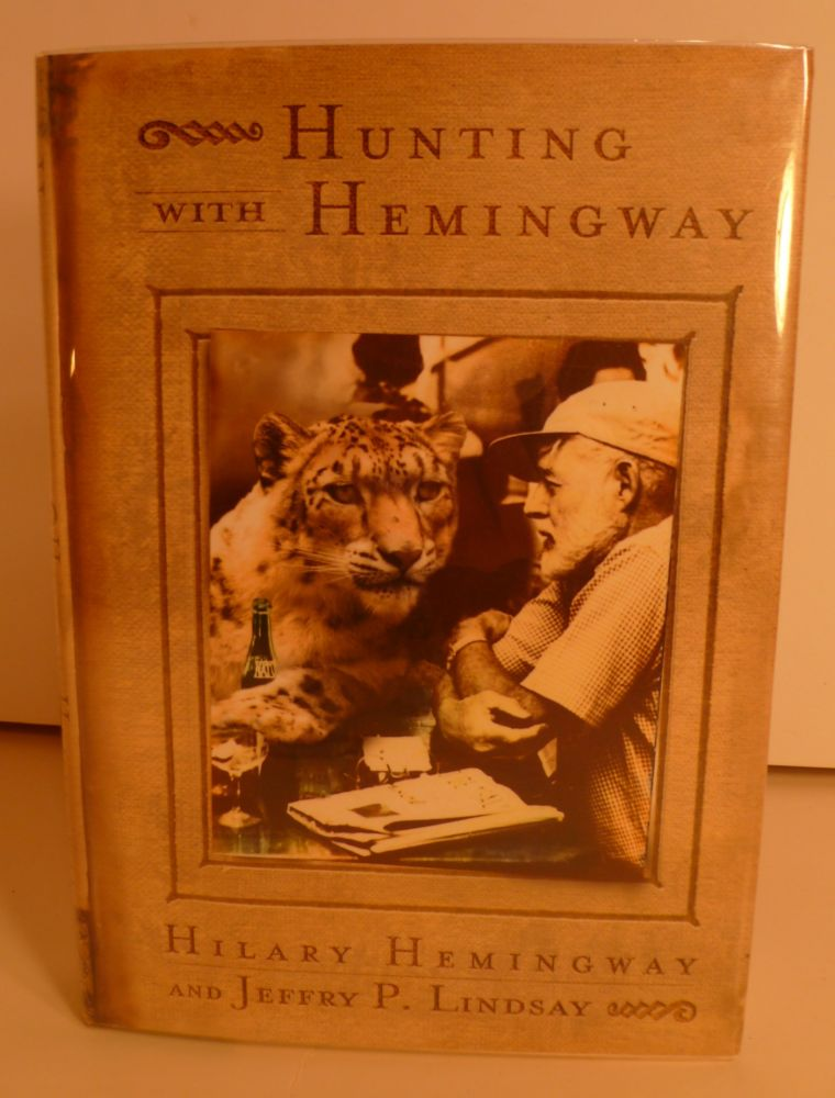 Hunting With Hemingway, Based on the Stories of Leicester Hemingway. Hilary Hemingway, Jeffry P. Lindsay.